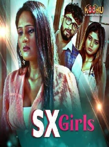 SX Girls (2021) Hindi Season 01 Kooku Exclusive Series